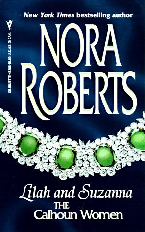 Lilah and Suzanna: The Calhoun Women, Nora Roberts