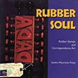 Rubber Soul: Rubber Stamps and Correspondence Art (Folk Art and Artists) (0878059032) by Sandra Mizumoto Posey