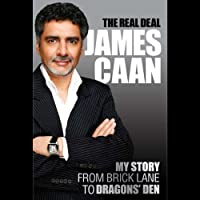The Real Deal: My Story from Brick Lane to Dragons' Den (       ABRIDGED) by James Caan Narrated by James Caan