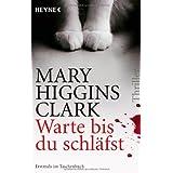 """Warte, bis du schl�fst: Thrillervon """"Mary Higgins Clark"""""""