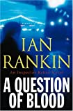 A Question of Blood (Inspector Rebus Mysteries)