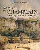 echange, troc Maurice K. Séguin - Samuel de Champlain. L'entrepreneur et le rêveur