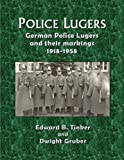 img - for Police Lugers: German Police Lugers and Their Markings 1918-1958 book / textbook / text book