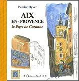 echange, troc Patrice Hyver - Aix-en-Provence : Le Pays de Cézanne