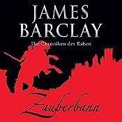 Zauberbann (Die Chroniken des Raben 1) | James Barclay