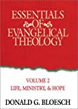 Essentials Of Evangelical Theology Volume 2 (1565631277) by Donald G Bloesch
