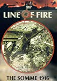 Line Of Fire: The Somme [DVD]