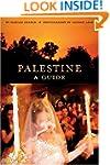 Palestine: A Guide
