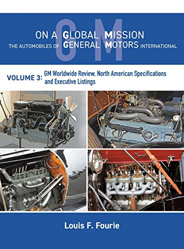 On a Global Mission: The Automobiles of General Motors International Volume 3: GM Worldwide Review, North American Specifications and Executive Listings
