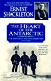 The Heart of the Antarctic: The Farthest South Expedition, 1907-1909 (0451200462) by Shackleton, Ernest