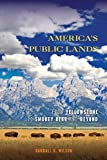 Americas Public Lands: From Yellowstone to Smokey Bear and Beyond