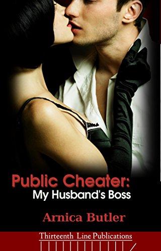 Arnica Butler - Public Cheater: My Husband's Boss