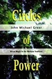 Circles of Power: Ritual Magic in the Western Tradition (1567183131) by Greer, John Michael