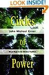 Circles of Power: Ritual Magic in the...