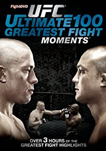 UFC Ultimate 100 : Greatest Fight Moments