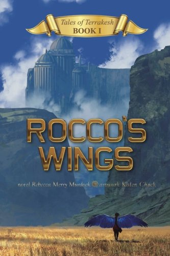 Rocco's Wings (Book 1, Tales of Terrakesh ) PDF