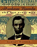 Commander in Chief: Abraham Lincoln and the Civil War