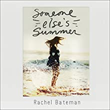 Someone Else's Summer Audiobook by Rachel Bateman Narrated by Christine Lakin