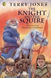 The Knight and the Squire (0140388044) by Jones, Terry