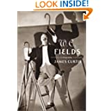 W. C. Fields: A Biography
