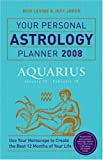 Your Personal Astrology Planner 2008: Aquarius (1402748426) by Levine, Rick