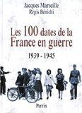 """Afficher """"Les 100 dates de la France en guerre"""""""