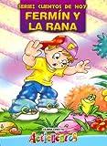 Fermin y La Rana - Cuentos de Hoy (Spanish Edition)