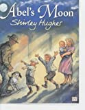 Abel's Moon (0099265354) by Shirley Hughes