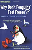 New Scientist Why Don't Penguins' Feet Freeze?: And 114 Other Questions