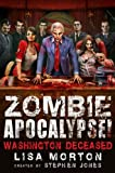 Stephen Jones Zombie Apocalypse! Washington Deceased (Zombie Apocalypse! Spinoff)