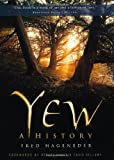 Fred Hageneder Yew: A History
