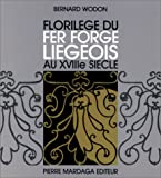 img - for Florilege du fer forge liegeois au XVIIIe siecle (French Edition) book / textbook / text book