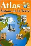 echange, troc Jean-François Dutilh, Marion Leloir - Atlas des 6-10 ans : autour de la Terre