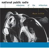Music In Film (National Public Radio Milestones Of The Millennium)