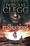 The Priest of Blood (The Vampyricon) (Volume 1)