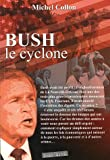 Bush le cyclone