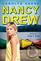 Stalk, Don't Run: Book Three in the Malibu Mayhem Trilogy (Nancy Drew (All New) Girl Detective)