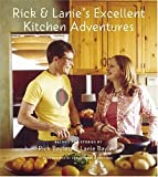cover of Rick and Lanie's Excellent Kitchen Adventures: Recipes and Stories