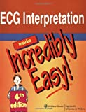 img - for By Lippincott Williams & Wilkins - ECG Interpretation Made Incredibly Easy!: 4th (fourth) Edition book / textbook / text book