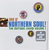 This is Northern Soul! The Motown Sound Volume 1