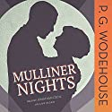 Mulliner Nights Audiobook by P. G. Wodehouse Narrated by Jonathan Cecil