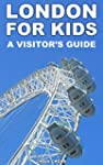 London For Kids: A Visitor's Guide: 2...