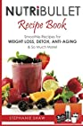 Nutribullet Recipe Book: Smoothie Recipes for Weight-Loss