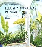 Illusionsmalerei im Detail: Vorlagen, Techniken, Effekte