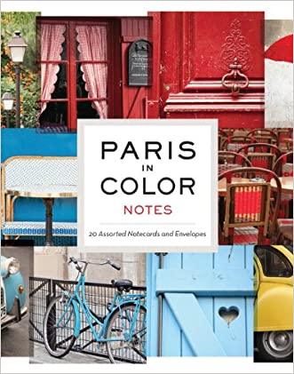 Paris in Color Notes: 20 Assorted Notecards and Envelopes written by Nichole Robertson