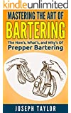 PREPPER: Mastering the Art Of Bartering: The How's, What's, and Why's Of Prepper Bartering
