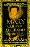 Mary Queen of Scotland and The Isles: A Novel (0312155859) by George, Margaret