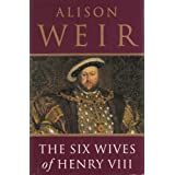 The Six Wives of Henry VIIIby Alison Weir