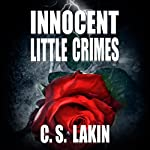 Innocent Little Crimes | C. S. Lakin