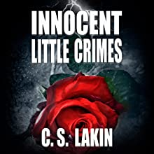 Innocent Little Crimes (       UNABRIDGED) by C. S. Lakin Narrated by Cassandra Nuss